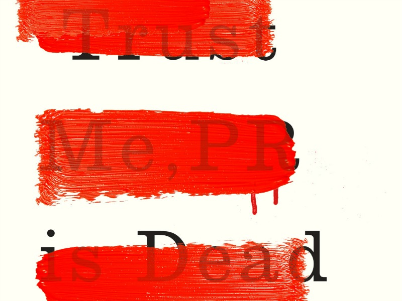 Book Review: Trust Me, PR Is Dead