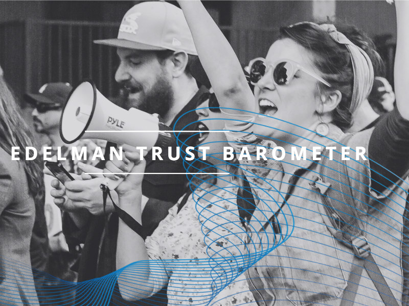2018 Edelman Barometer: Trust Collapses As People Question Nature Of Truth