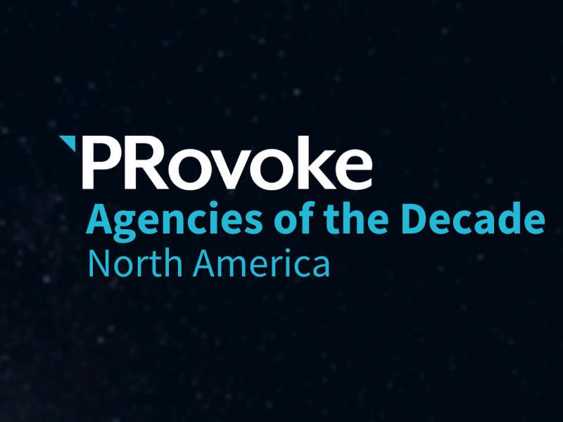 PRovoke Media Names North American Agencies Of The Decade