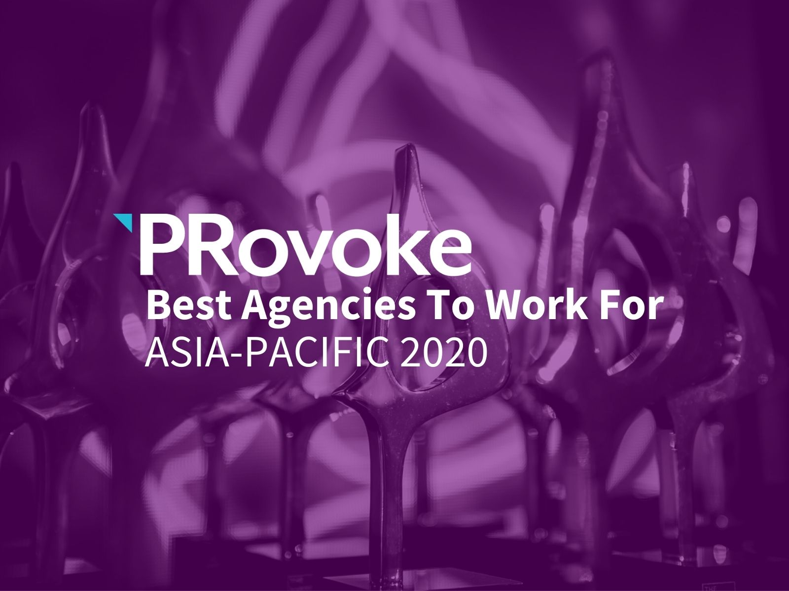 Best Agencies to Work For In Asia-Pacific — 2020 Rankings Revealed