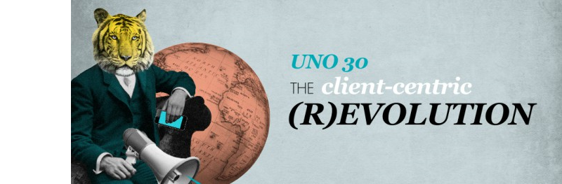 UNO 30: The Client-centric (R)evolution