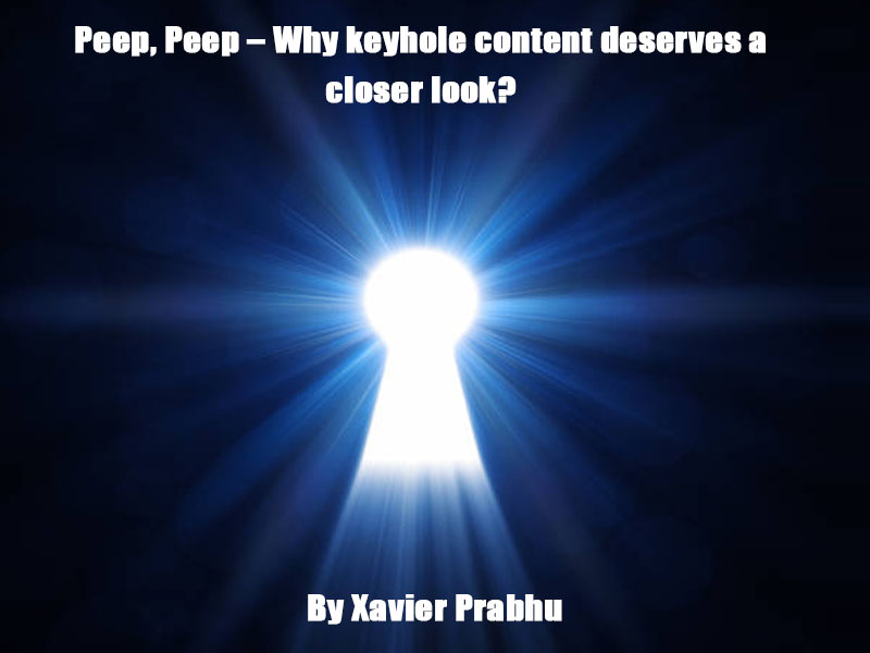Peep, Peep – Why Keyhole Content Deserves A Closer Look?