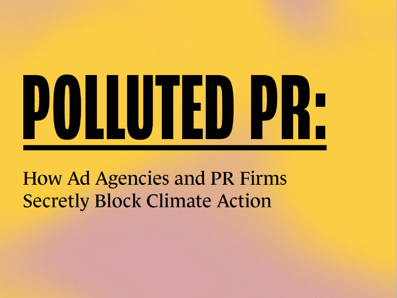Report Accuses PR Firms Of Supporting Climate Change 'Misinformation'