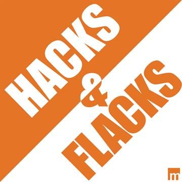 Hacks & Flacks Podcast: 'I'm in the Weeds and It's Gross'