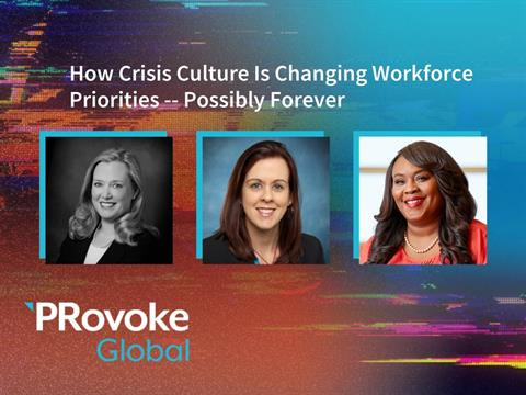 PRovokeGlobal Video: How Crisis Culture Is Changing Workforce Priorities