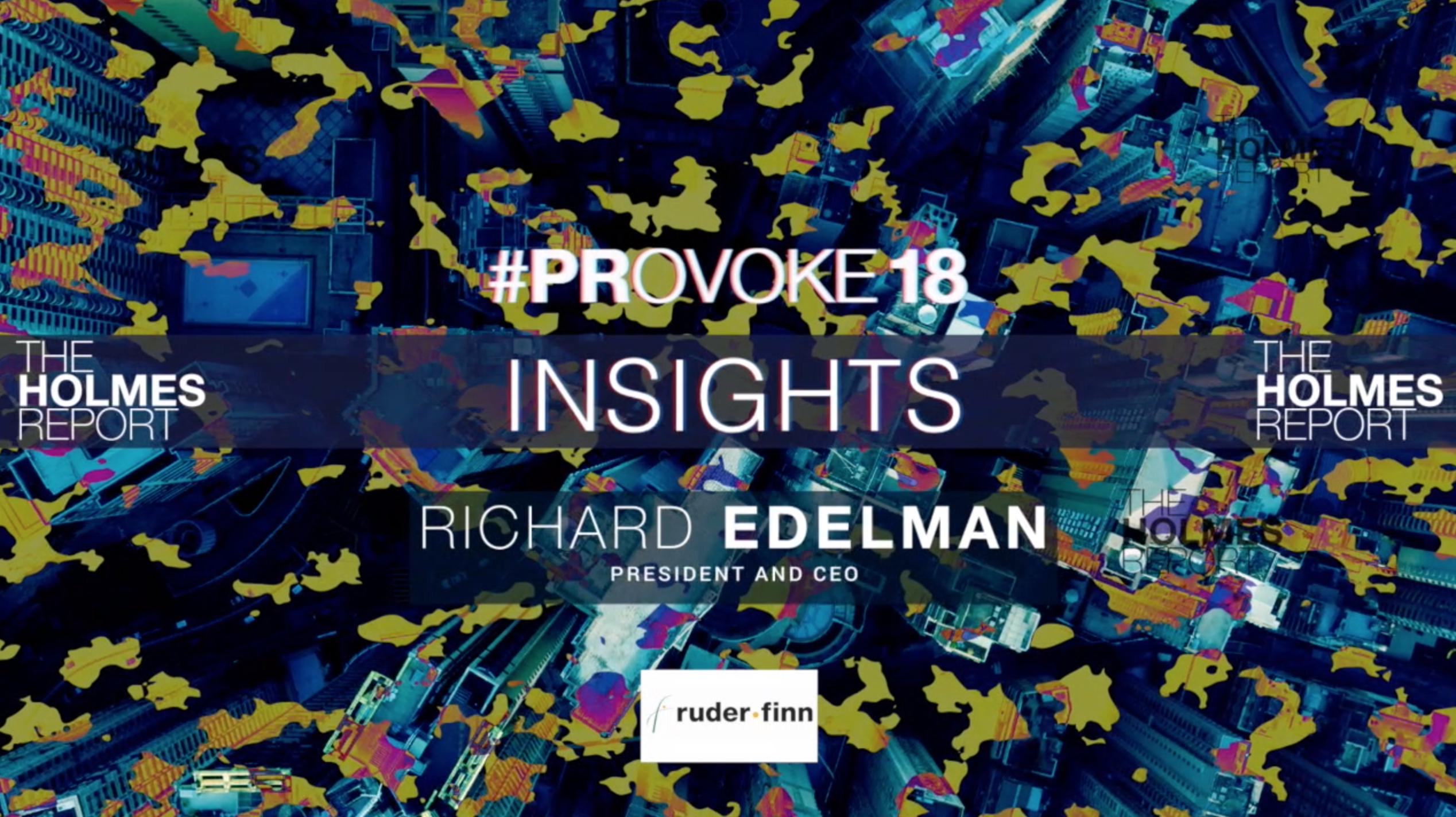 Video: PRovoke18 Insights From Richard Edelman